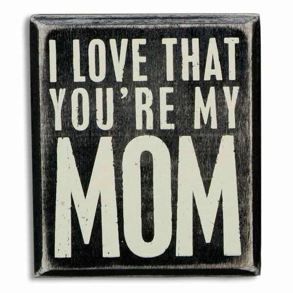 BOX SIGN--YOU'RE MY MOM