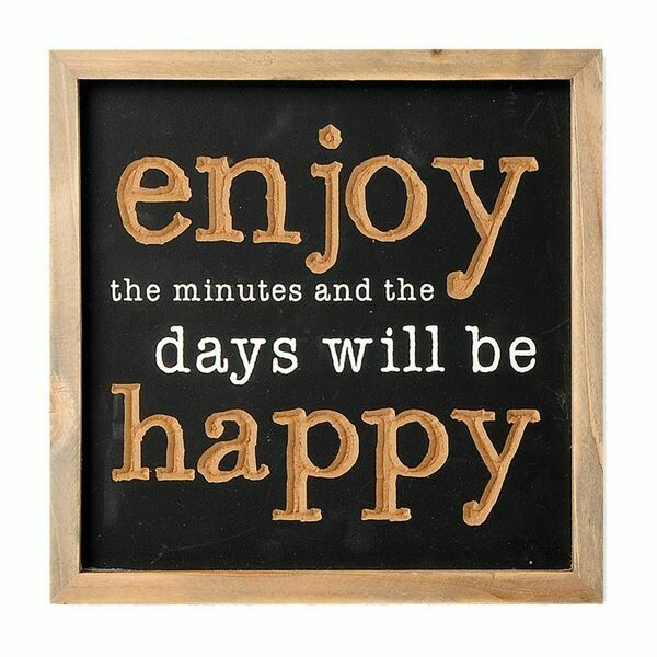 """8"""" ENJOY THE MINUTES & DAYS WILL BE HAPPY BOX SIGN"""