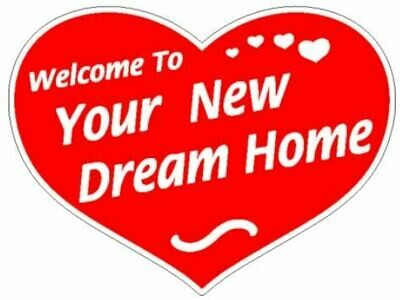 WELCOME TO YOUR DREAM HOME (RED HEART)