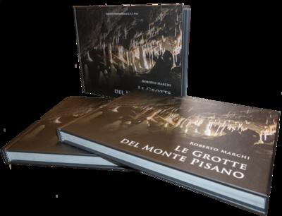 Le Grotte del Monte Pisano di Roberto Marchi