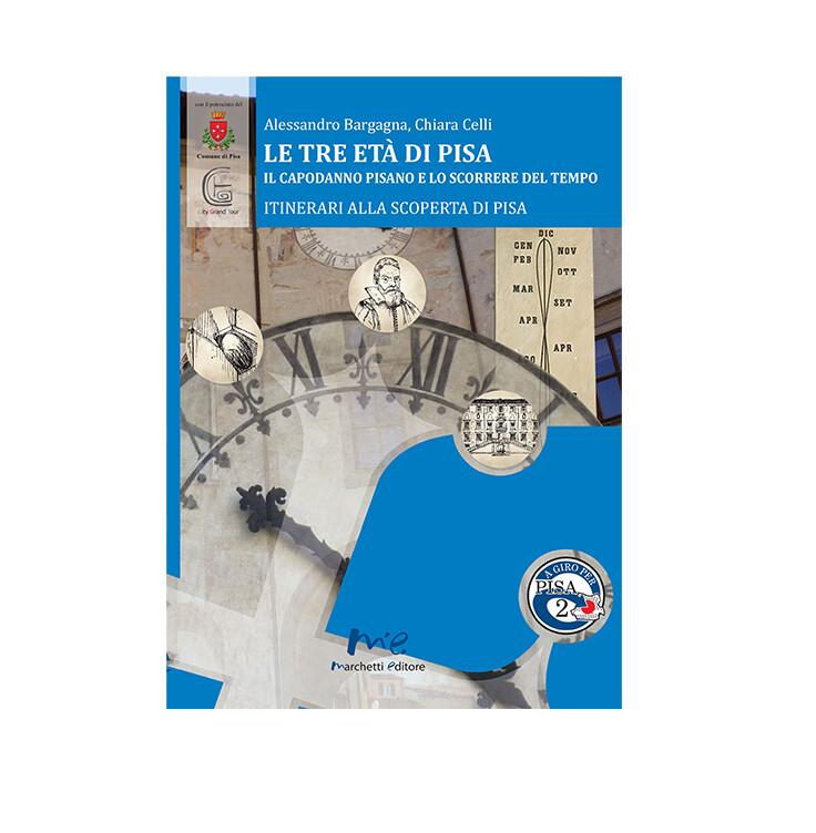Le Tre età di Pisa: Il capodanno Pisano e lo scorrere del tempo