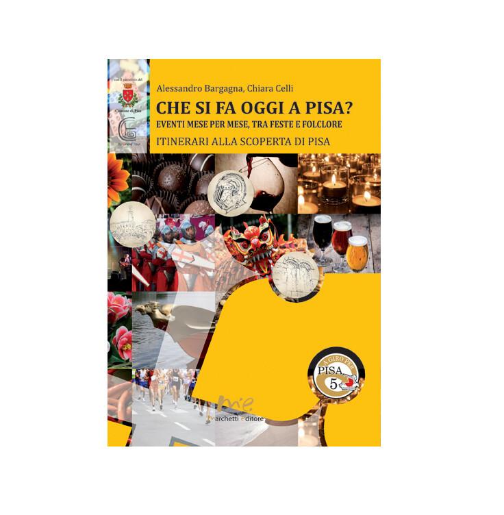 Che si fa oggi a Pisa? Eventi mese per mese, tra feste e folclore