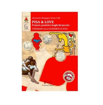 Pisa & Love. D'amore, passioni e luoghi del peccato