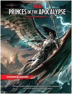 D&D Elemental Evil: Princes of the Apocalypse