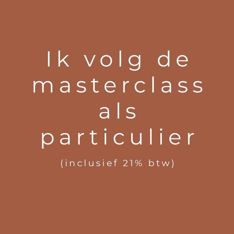 Ik volg de masterclass als particulier (incl. 21% btw)