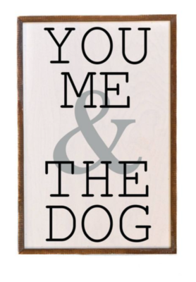 12X18 You Me & The Dog sign