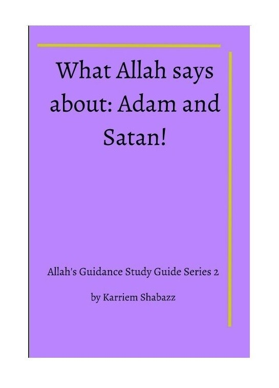 What Allah says about Adam and Satan! by Karriem Shabazz