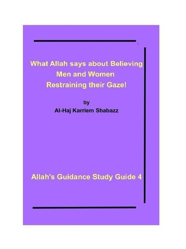 What Allah says about Believing Men and Women Restraining their Gaze! by Al-Haj Karriem Shabazz