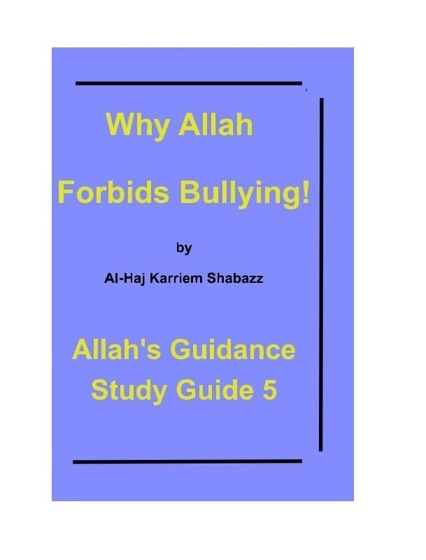 Why Allah Forbids Bullying! By Karriem Shabazz