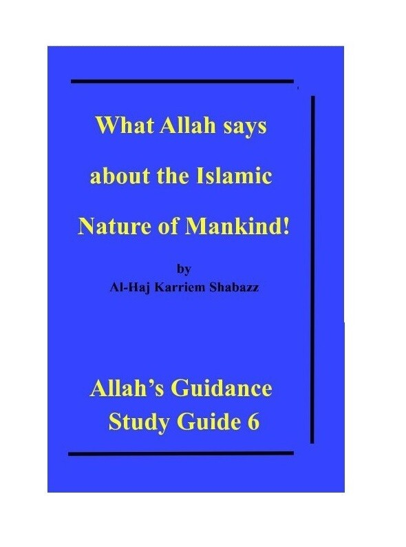 What Allah says about the Islamic Nature of Mankind! by Al-Haj Karriem Shabazz