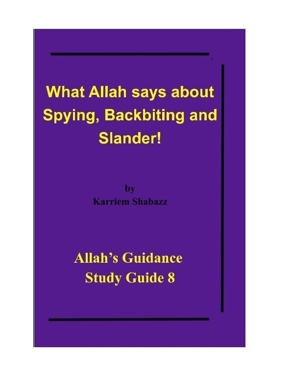 What Allah says about Spying, Backbiting and Slander! by Karriem Shabazz