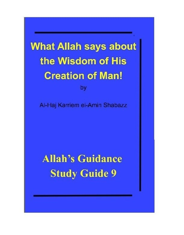 What Allah says about His Wisdom in the Creation of Man! by Karriem Shabazz