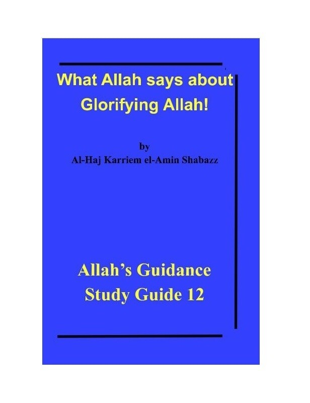 What Allah says about  Glorifying Allah!  by Al-Haj Karriem el-Amin Shabazz