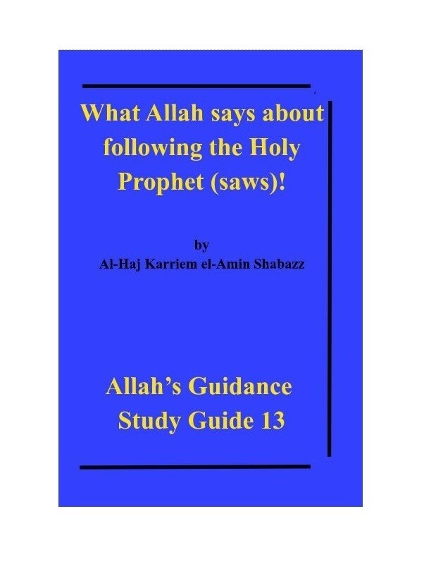 What Allah says about following the Holy Prophet (saws)!   by Al-Haj Karriem el-Amin Shabazz