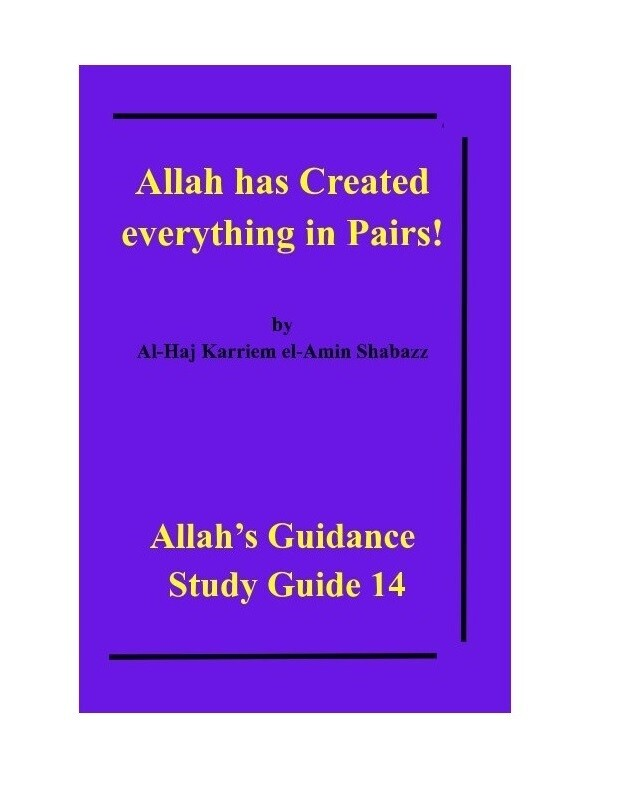 Allah has Created everything in Pairs! by Al-Haj Karriem el-Amin Shabazz