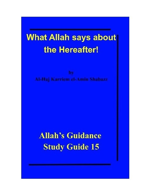 What Allah says about the Hereafter!  by Al-Haj Karriem el-Amin Shabazz