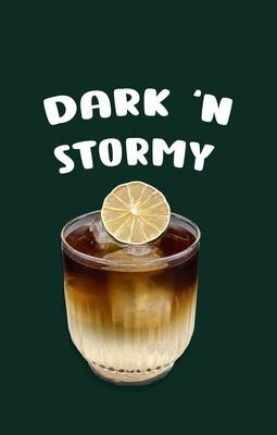 Dark 'n stormy