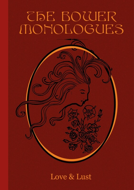 The Bower Monologues- Love & Lust