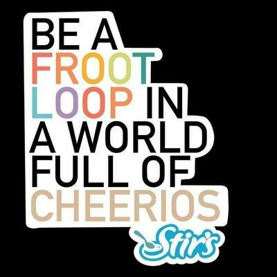 Be a Froot Loop Sticker