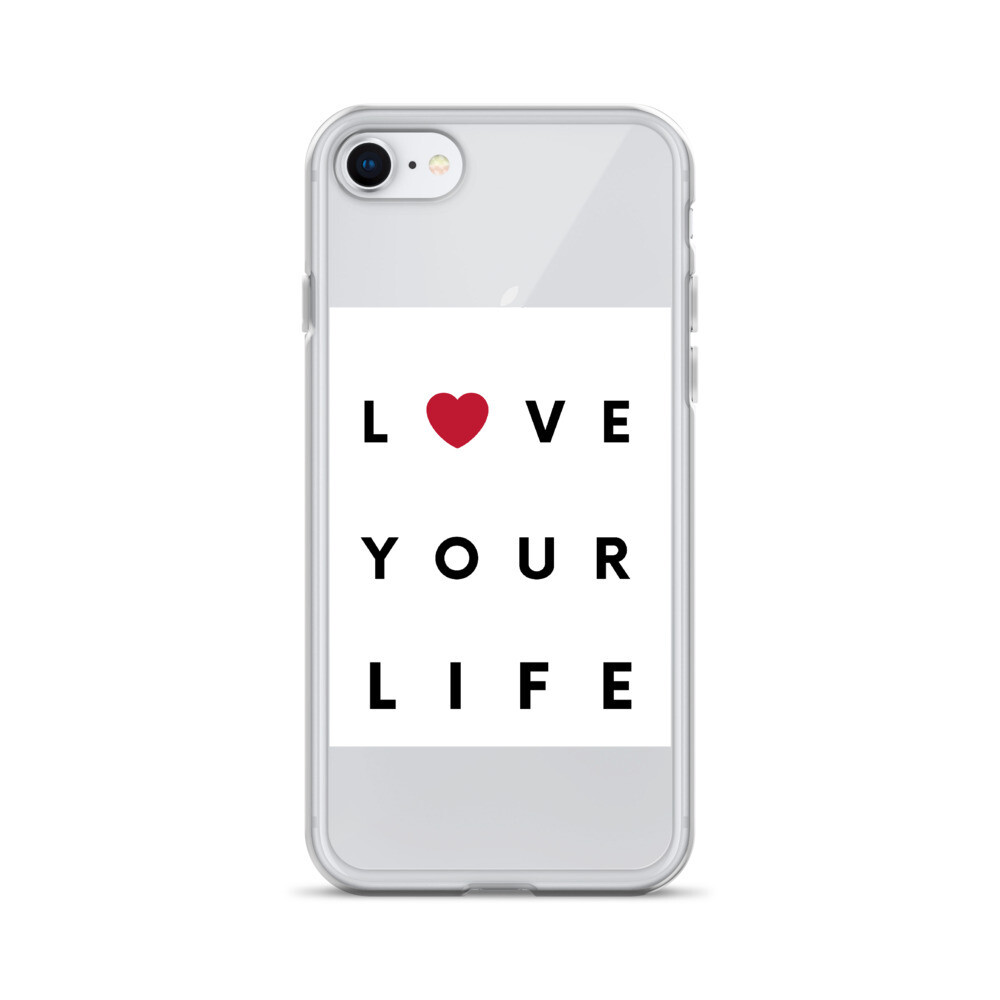 Love Your Life iPhone Case