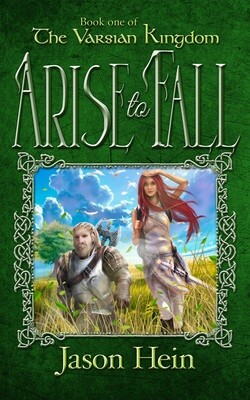 Arise to Fall (Book 1 of The Varsian Kingdom Series)