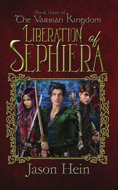 Liberation of Sephiera (Book 3 of The Varsian Kingdom Series)