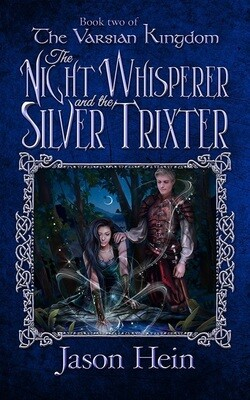The Night Whisperer and the Silver Trixter (Book 2 of The Varsian Kingdom Series)