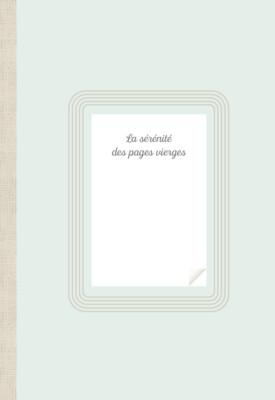 La sérénité des pages vierges