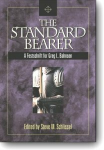 The Standard Bearer: A Festschrift for Greg L. Bahnsen (price includes domestic postage)