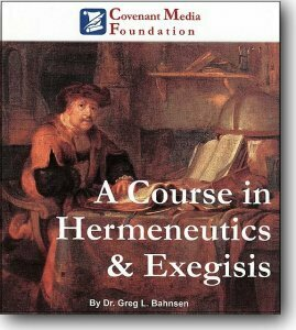 A Course in Hermeneutics & Exegesis