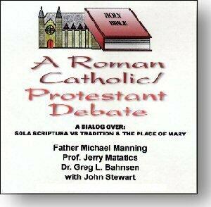 A Roman Catholic-Protestant Debate