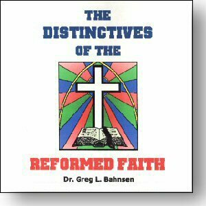 The Distinctives of the Reformed Faith