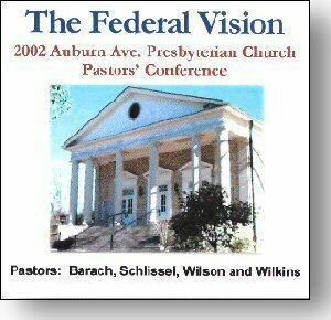The Federal Vision: An Examination of Reformed Covenantalism -- AAPC 2002
