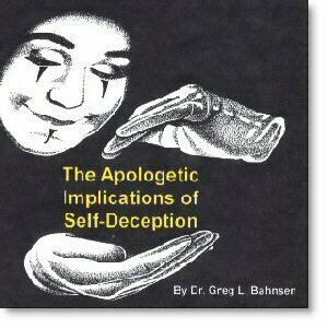The Apologetic Implications of Self-Deception