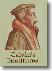 TSCC3 - Calvin's Institute of the Christian Religion Book III
