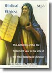 Biblical Ethics: The Authority of the Old Testament Law in the Life of the New Testament Christian Mp3 on CD