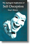 PDF Edition The Apologetic Implications of Self Deception (Also available as Kindle & E-Pub)