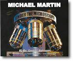 Michael Martin Under the Microscope -