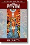 The Trinitarian Father - Uri Brito