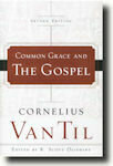 Common Grace and the Gospel Second Edition