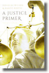 A Justice Primer (2nd ed.)