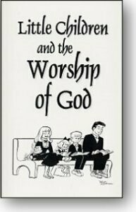 Little Children and the Worship of God
