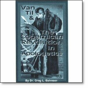 Van Til & the Copernican Revolution in Apologetics