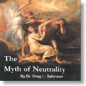 Jesus is Lord Over All: The Myth of Neutrality