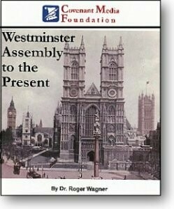 The Westminster Assembly to the Present
