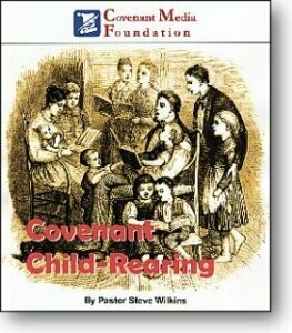 Covenant Child-Rearing