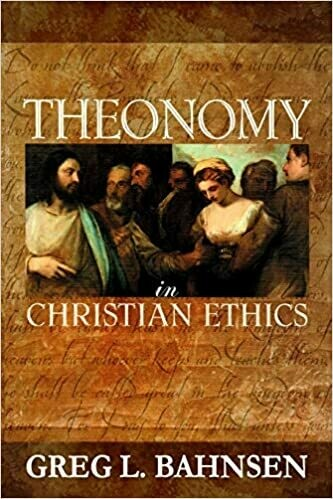Theonomy in Christian Ethics (paperback)  FREE DOMESTIC SHIPPING