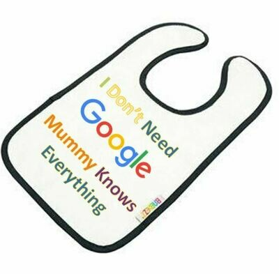 Don't Need Goggle Mummy Knows Everything Baby Bib
