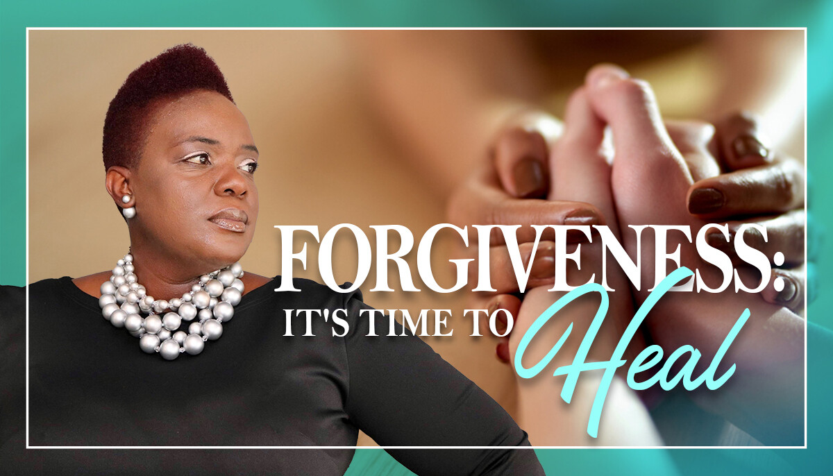 Forgiveness: It Is Time To Heal