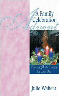 Advent: A Family Celebration: Prayers and Activites for Each Day Book